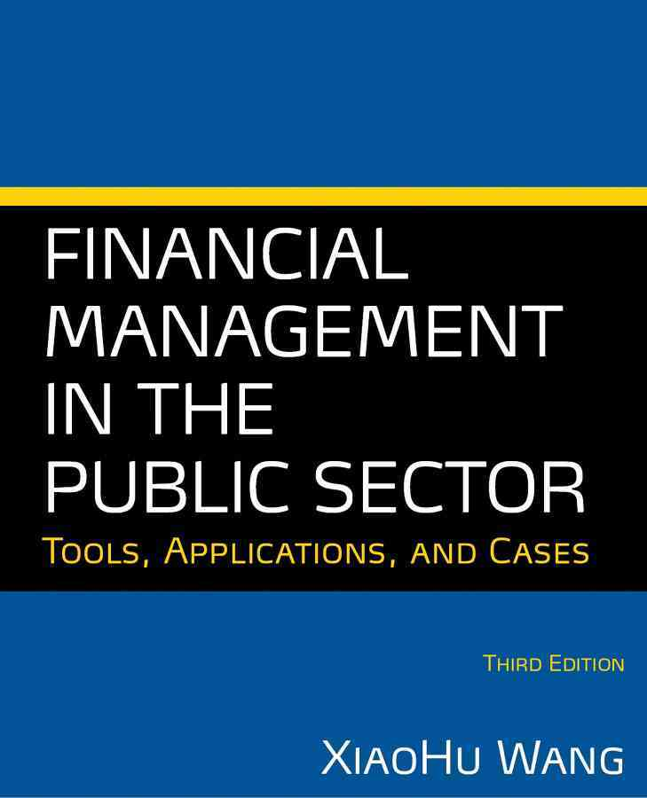 Financial Management in the Public Sector By Wang, Xiaohu